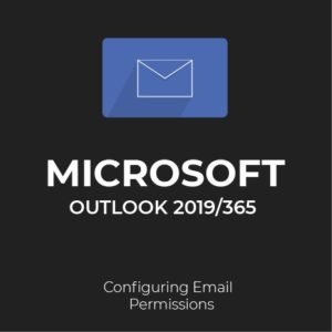 MS Outlook 2019/365: Email Permissions
