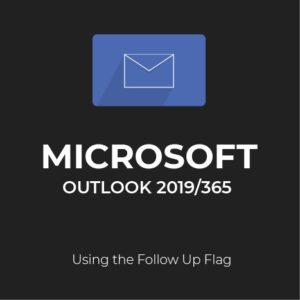 MS Outlook 2019/365: Follow Up Flag
