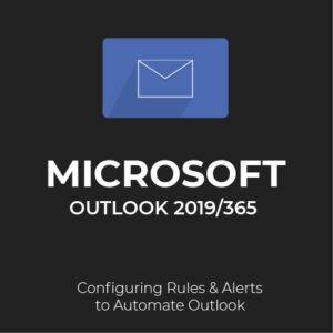 MS Outlook 2019/365: Rules and Alerts