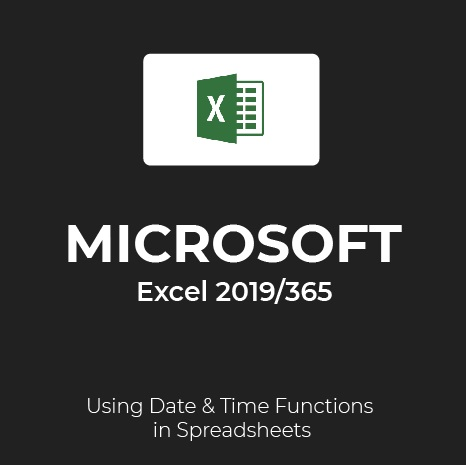 MS Excel 2019/365: Date & Time Formulas